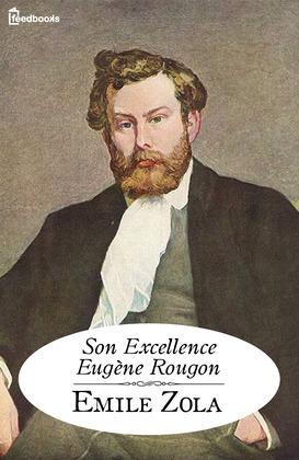 Son Excellence Eugène Rougon | Emile Zola