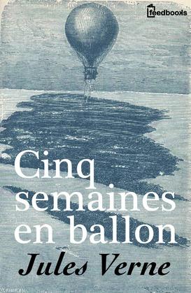 Cinq semaines en ballon | Jules Verne