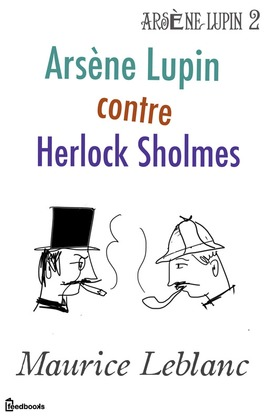 Arsène Lupin contre Herlock Sholmès | Maurice Leblanc