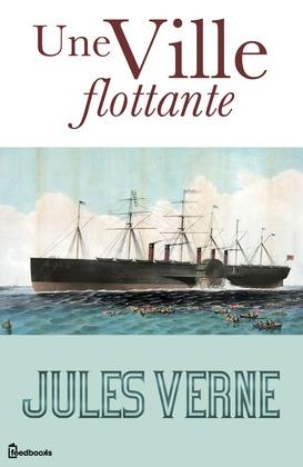 Une Ville flottante | Jules Verne
