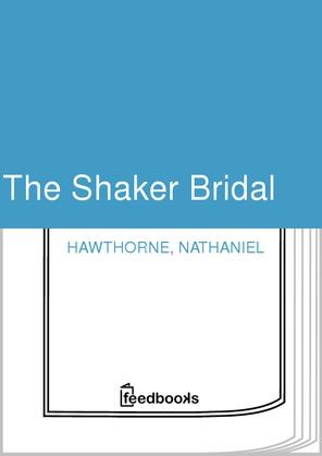 The Shaker Bridal