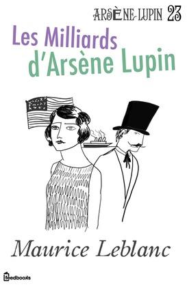 Les Milliards d'Arsène Lupin | Maurice Leblanc