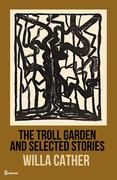 The Troll Garden and Selected Stories
