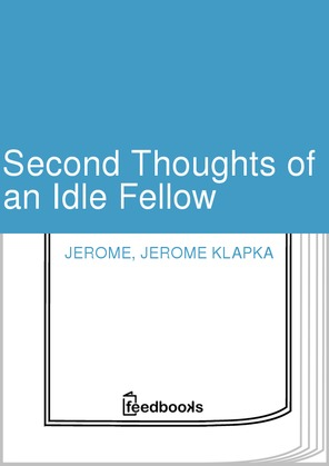 Second Thoughts of an Idle Fellow