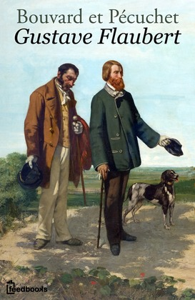 Bouvard et Pécuchet | Gustave Flaubert