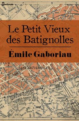 Le Petit Vieux des Batignolles | Émile Gaboriau