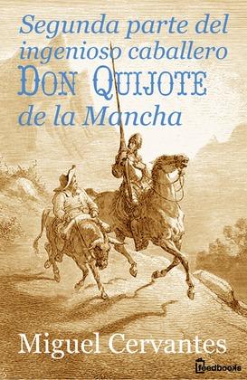 Segunda parte del ingenioso caballero don Quijote de la Mancha