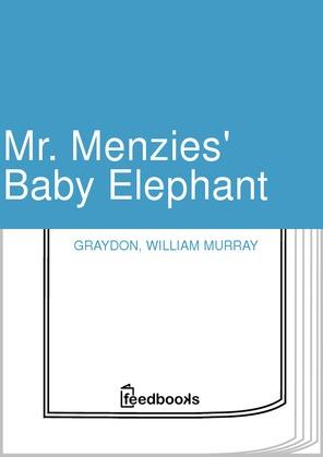 Mr. Menzies' Baby Elephant