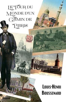 Le Tour du Monde d'un Gamin de Paris | Louis-Henri Boussenard