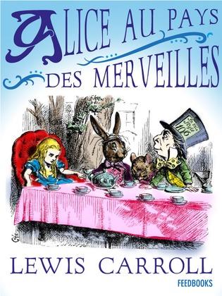 Alice au Pays des Merveilles | Lewis Carroll