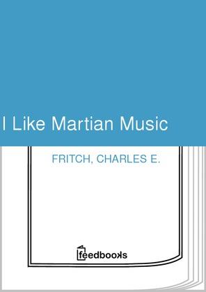 I Like Martian Music