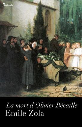 La mort d'Olivier Bécaille | Emile Zola