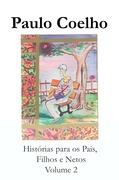 Histórias para os pais, filhos, e netos - Volume 2