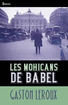 Les Mohicans de Babel | Gaston Leroux