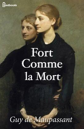 Fort Comme la Mort | Guy de Maupassant