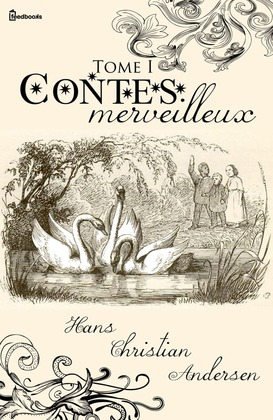 Contes merveilleux - Tome I | Hans Christian Andersen