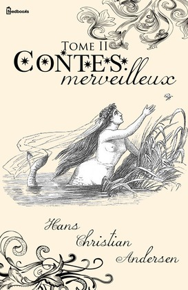 Contes merveilleux - Tome II | Hans Christian Andersen