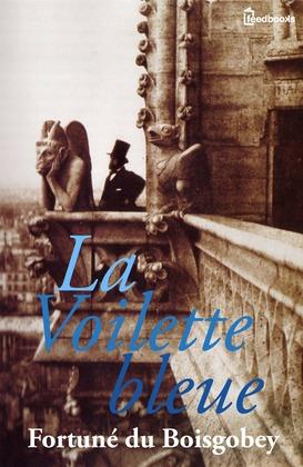 La Voilette bleue | Fortuné Du Boisgobey
