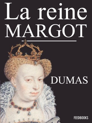 La Reine Margot | Alexandre Dumas