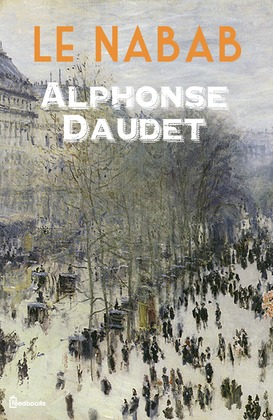 Le Nabab | Alphonse Daudet