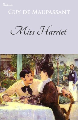 Miss Harriet | Guy de Maupassant