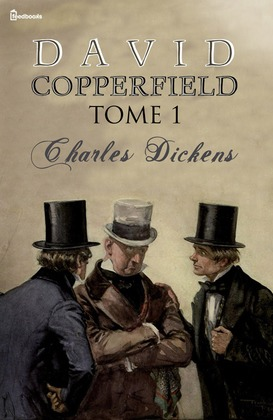 David Copperfield - Tome I | Charles Dickens