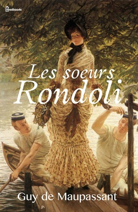 Les soeurs Rondoli | Guy de Maupassant
