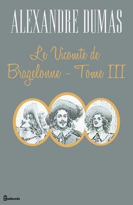 Le Vicomte de Bragelonne - Tome III   Alexandre Dumas