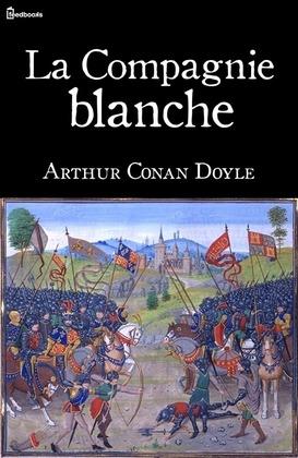 La Compagnie blanche | Arthur Conan Doyle
