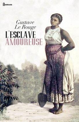 L'Esclave amoureuse | Gustave Le Rouge