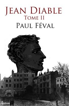 Jean Diable - Tome II   Paul Féval (père)