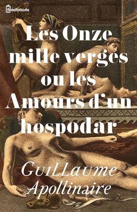 Les Onze mille verges ou les Amours d'un hospodar   Guillaume Apollinaire