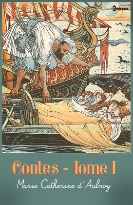 Contes - Tome I   Marie Catherine d'Aulnoy