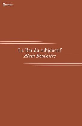 Le Bar du subjonctif