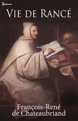 Vie de Rancé | François-René de Chateaubriand