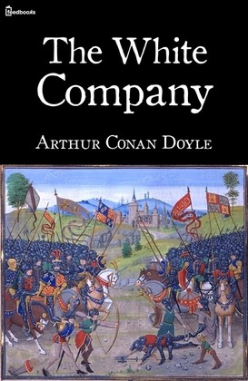 Download Sir Nigel And The White Company By Arthur Conan Doyle