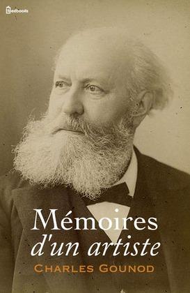 Mémoires d'un artiste | Charles Gounod