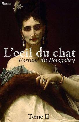 L'oeil du chat - Tome II | Fortuné du Boisgobey