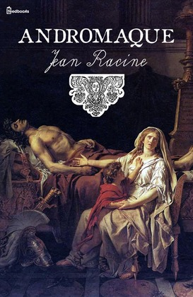 Andromaque | Jean Racine