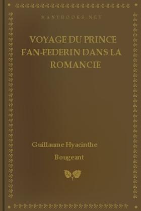 Voyage du Prince Fan-Federin dans la romancie | Guillaume-Hyacinthe Bougeant