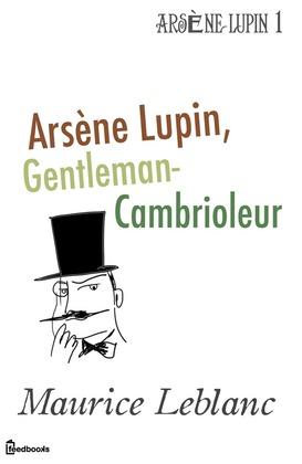 Arsène Lupin, Gentleman-Cambrioleur | Maurice Leblanc