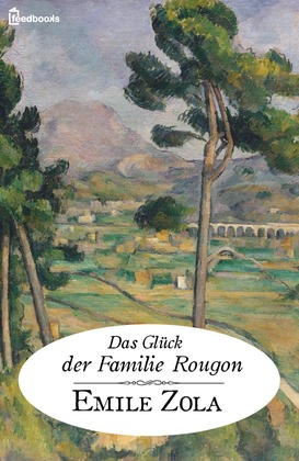 Das Glück der Familie Rougon