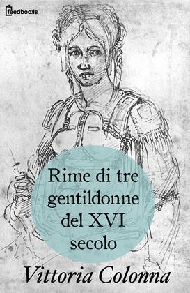 Rime di tre gentildonne del XVI secolo