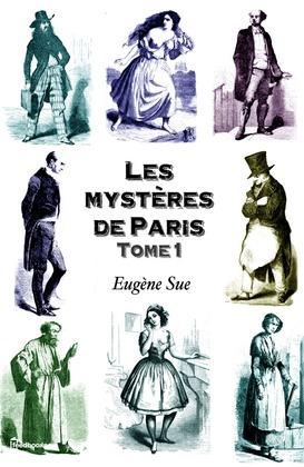 Les mystères de Paris. Tome 1 | Eugène Sue
