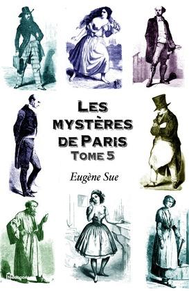 Les mystères de Paris. Tome 5 | Eugène Sue