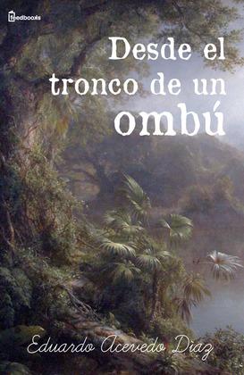 Desde el tronco de un ombú