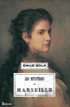 Les mystères de Marseille | Emile Zola