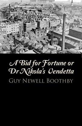 A Bid for Fortune or Dr Nikola's Vendetta