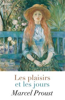 Les plaisirs et les jours | Marcel Proust