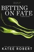 Betting on Fate (Entangled Brazen)